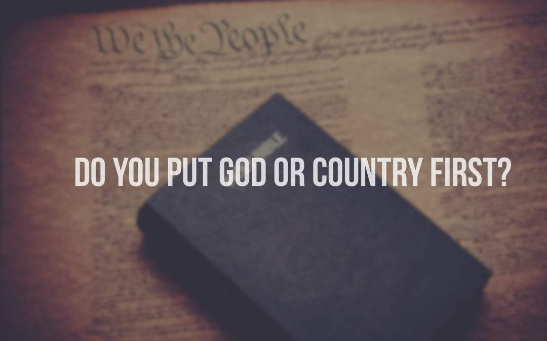 Do You Put God or Country First?