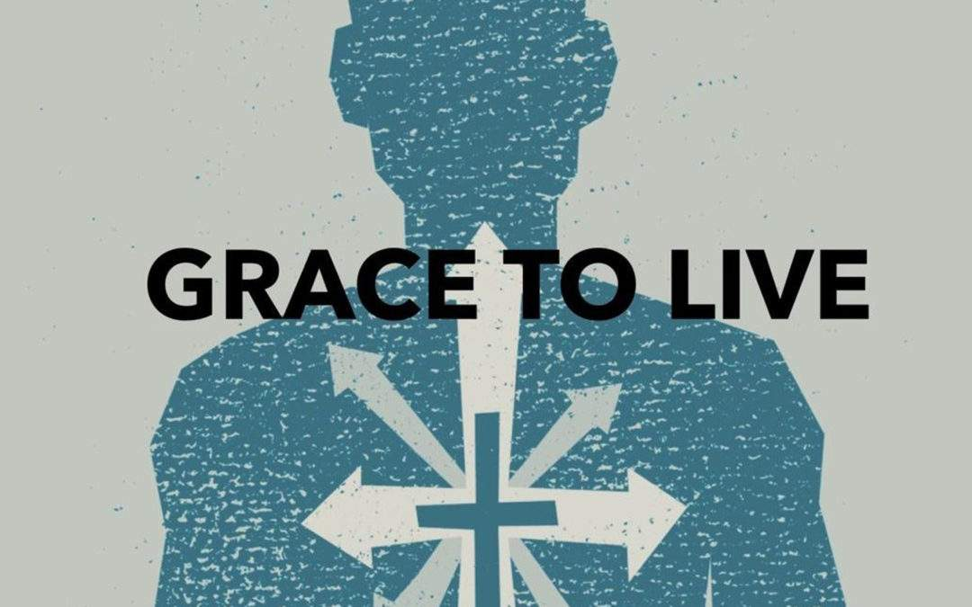 The Grace to Live