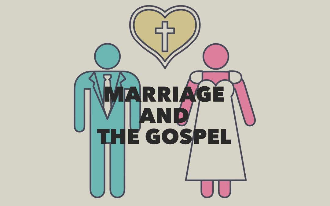Marriage and the Gospel