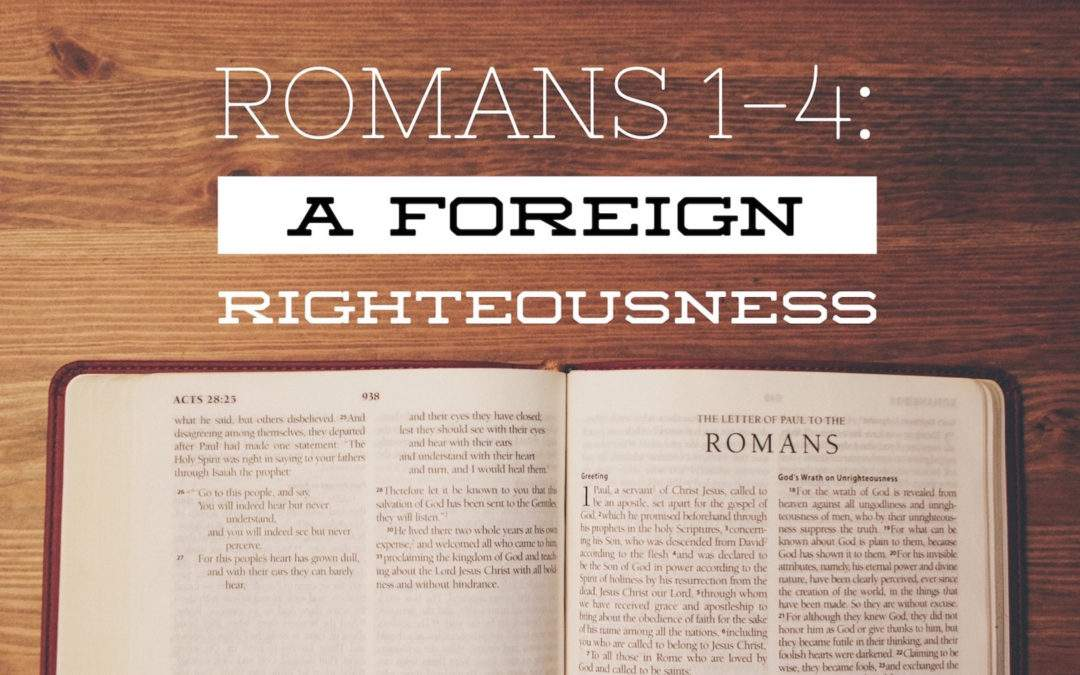 Romans 1-4: A Foreign Righteousness