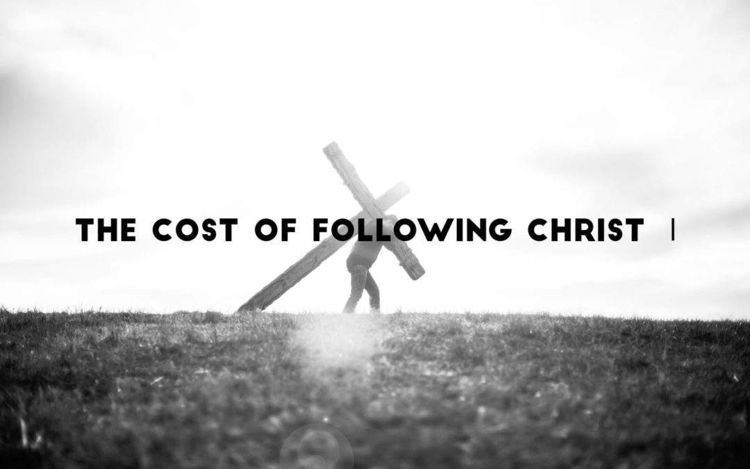 The Cost of Following Christ