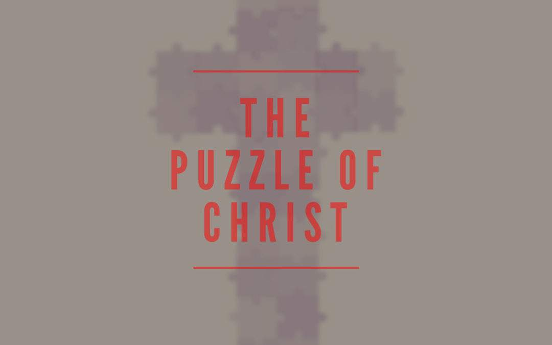 The Puzzle of Christ